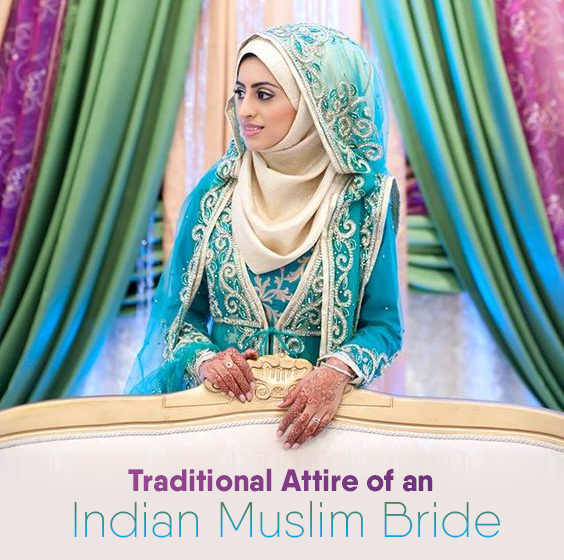 Traditional Attire of an Indian Muslim Bride! | Lovevivah Matrimony Blog